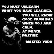 Yoda You must unlearn